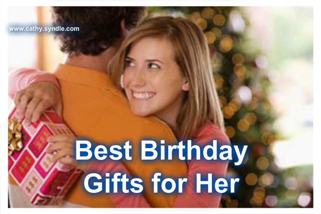 best birthday gifts for her
